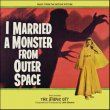 I Married A Monster From Outer Space / The Atomic City (Leith Stevens)