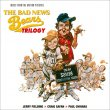 The Bad News Bears Trilogy (Jerry Fielding & Craig Safan & Paul Chihara) (3CD)