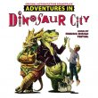 Adventures In Dinosaur City (Pre-Order!)