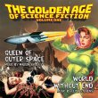 The Golden Age Of Science Fiction Vol. 1: Queen Of Outer Space (Marlin Skiles) / World Without End (Pre-Order!)