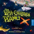 The Lost Children Of Planet X (Pre-Order!)