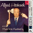 Alfred Hitchcock Presents Music To Be Murdered By / Circus Of Horrors (Muir Mathieson)