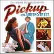 Pickup On South Street / Dangerous Crossing (Alfred Newman & Sol Kaplan)