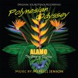 Polynesian Odyssey / Alamo: The Price Of Freedom (Pre-Order!)